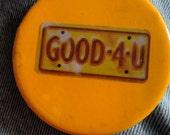 license plate Good 4 U button badge 80s 90s hip hop rap