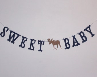 Moose Sweet Baby Banner - Baby Shower Decoration or Photo Prop - Custom Colors