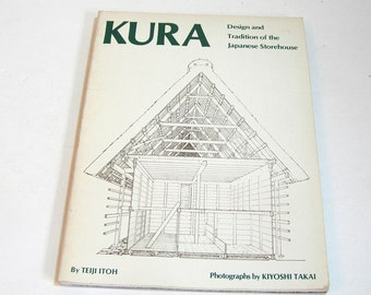 Kura, Design And Tradition Of The Japanese Storehouse By Teiji Itoh