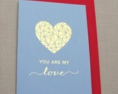 You Are My Love Gold Foil Greeting Card, Valentines Day card, love card, anniversary card, engagement card, wedding card