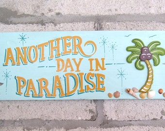 Another Day in Paradise Plaque Hand Painted on Reclaimed Wood Beach Pool Decor