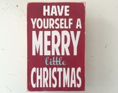 Have Yourself a Merry Little Christmas Crimson Heavily Distressed Typography Word Art Sign small in Vintage Style