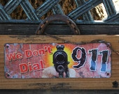 Security Sign We Dont Dial 911 Gun Rustic Cedar Horseshoe Handle