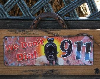 Security Sign We Dont Dial 911 Gun Rustic Cedar Horseshoe Handle