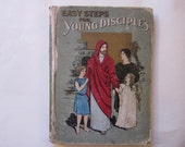 antique book - Easy Steps for YOUNG DISCIPLES - circa 1899 - stories from the Holy Book with fine engravings