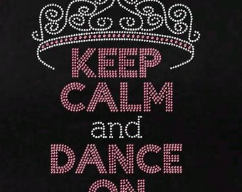 Girls Keep Calm & Dance On Transfer Shirt or Tank