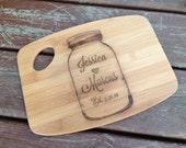 Personalized laser engraved bamboo cutting board wedding gift handmade engagement mason jar