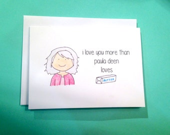 "Food Network ""I Love You More Than Paula Deen Loves Butter"" Card - Original Illustration 4"" x 5.5""  Note Card"