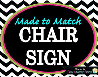 CHAIR SIGN - Made to Match Any Theme in Our Store - Fast Turnaround
