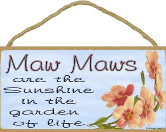 """Dogwood Maw Maws Are The Sunshine In The Garden Of Life SIGN Plaque 5X10"""""""