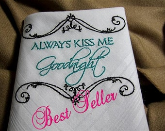 Bride to Groom, Always Kiss Me Goodnight, PERSONALIZED, Gift Boxed, embroidered Heirloom Quality Hanky, embellished or simple