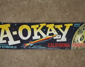 Vintage Fruit Crate Label: A-Okay California Fruits, Space Rocket; J-B Distributing Co.