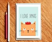 Cat Xmas Card - I Love  Xmas - Cat Christmas card - funny xmas card