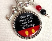You're Never Too Old For Disney Necklace or Key Chain - (DA1 - Black, Red, Yellow, Mickey, Charms, Beads) - Bezel Style Pendant with Chain