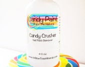 Candy Crusher -  Natural Non-toxic Nail Polish Remover