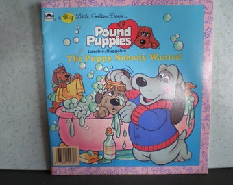 Vintage 1980's Children's A Big Little Golden Book - Pound Puppies - The Puppy Nobody Wanted