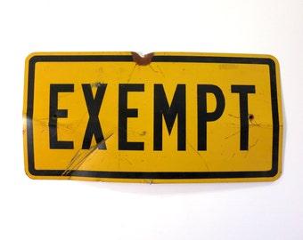 Vintage Exempt Road Sign