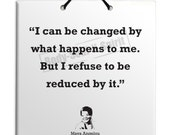 Maya Angelou - I can be changed - Quote Ceramic Sculpture Wall Hanging Plaque TILE Home Decor Gift Sign