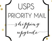 Priority Mail Shipping Upgrade + Rush Fee