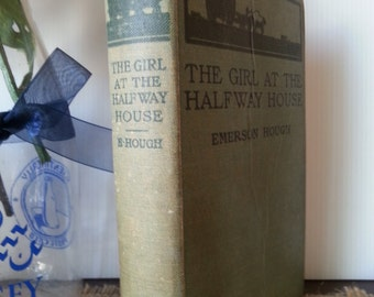 Rare Antique Book, Vintage Book, Book and Zines, Old Book, American Literature, Classic Literature, The Girl At The Halfway House
