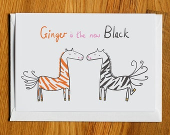 ginger is the new black, zebra blank greetings card, birthday any occasion humour