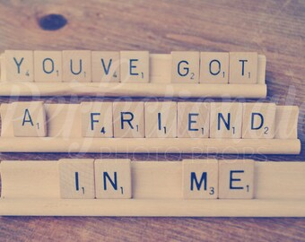 You've Got a Friend in Me   Scrabble Sign   Vintage Game Pieces   Friend Gift   Graduation Gift   Friendship Gift   Photo Prop