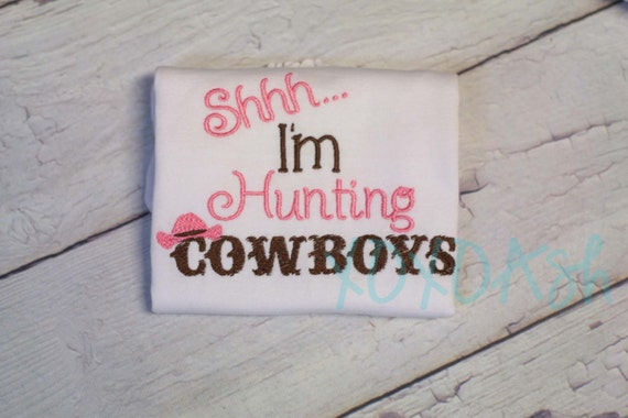 Shhh I'm Hunting Cowboys-Cute Embroidered Cowgirl Shirt or Bodysuit