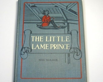 Antique Children's Book: The Little Lame Prince and His Traveling Cloak, Early 1900s Book