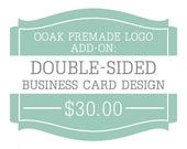 OOAK Premade Logo Add-On: Custom Double-Sided Business Card Design (To Match)