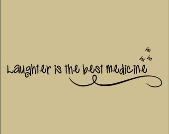 Laughter is the best medicine Decor vinyl wall decal quote sticker Inspiration