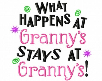 What Happens at Granny's Stays at Granny's - Machine Embroidery Design - 8 Sizes