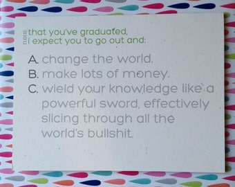 Funny Graduation Card // Now That You've Graduated