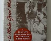 vintage book, How To Make Good Movies, by Eastman Kodak Company, from Diz Has Neat Stuff