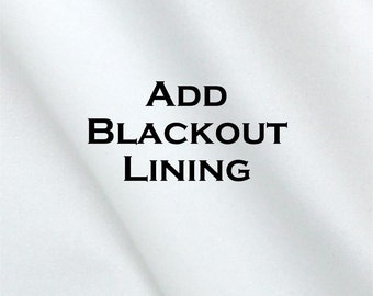 Blackout Lining- Add to Your CURTAIN Order- Blackout Curtains- Drapery Lining- Lined Window Treatments- Blackout Drapes- 25 or 50 inch