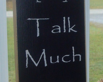 Wood sign board. Sit Long Talk Much Laugh Often wood board. Sign sayings board. Primitive wood board. Distressed sign.