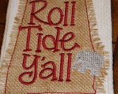 One Alabama monogrammed/appliqued kitchen towel/dish cloth-tailgating-shower-roll tide y'all-raggy Alabama--rustic, burlap, fall, elephant