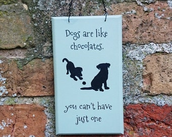 DOGS Are Like Chocolates Wooden Hanging Sign Plate Plaque Hand Painted Dog Lover Gift