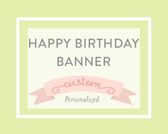 PERSONALIZED HAPPY BIRTHDAY Banner, Custom, Printable, A la Carte