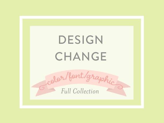 Custom Design Change - FULL COLLECTION, a la carte