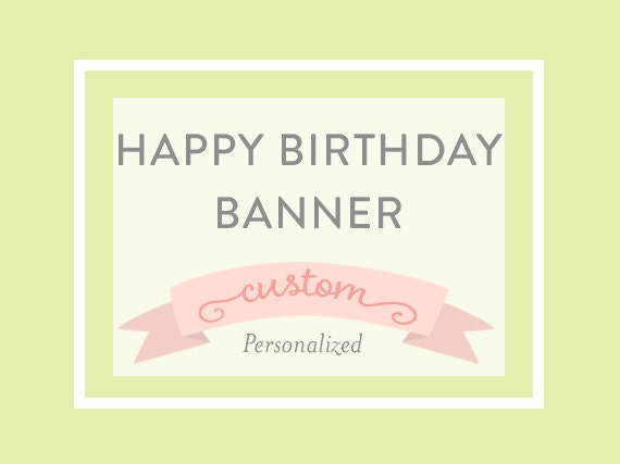 PERSONALIZED HAPPY BIRTHDAY Banner, Custom, Printable, A la Carte