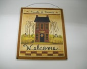 Family and friends welcome country home saltbox house Wooden Wall Art Sign