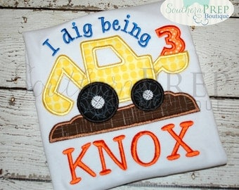 I Dig Being 3! Applique Birthday Shirt - Boys Construction theme - Birthday Applique
