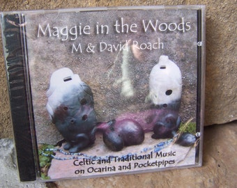 CD  Maggie in the Woods;  M and David Roach;   Celtic and Traditional Music on Ocarina and Pocketpipes