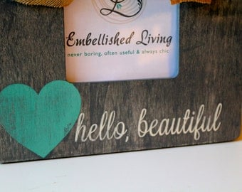 Weathered Grey Picture Frame. Hello Beautiful. Stained/Hand painted picture frame. Painted Heart .Baby Gift