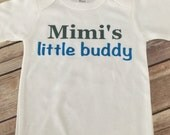 Mimi's little buddy One Piece or shirt (Custom Text Colors/Wording)