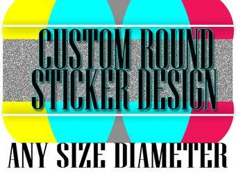 CUSTOM ROUND STICKER Design, , Round Printable Stickers, Printable Stickers, Custom Round Label Graphic Design