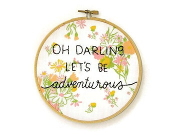 oh darling let's be adventurous embroidery hoop wall art