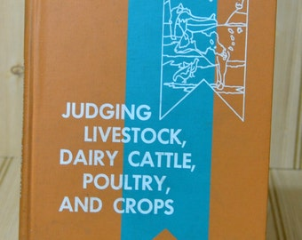 Vintage Textbook Agriculture Farming FFA Judging Livestock, Dairy Cattle, Poultry and Crops  1970