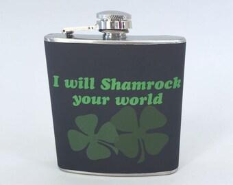 Whiskey Flask St. Patricks I will Shamrock Your World Stainless Steel 6oz Liquor Flask