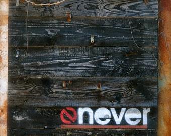 Title: (NO) Never, Unique Sign, Urban Photo, 11x14 Print, Athens GA,  Home Decor